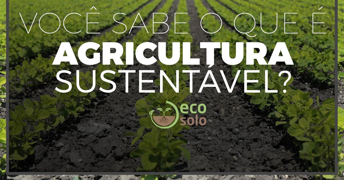AGRICULTURA SUSTENTÁVEL - Inscrições Abertas